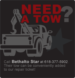 Need A Tow? Call Bethalto Star at 618-377-5902. Their tow can be conveniently added to our repair ticket!